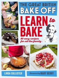 Great British Bake Off Learn To Bake 80 Easy Recipes For All The Family By Linda Collister