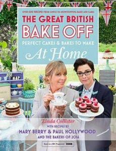 Great British Bake Off Perfect Cakes & Bakes To Make At Home By Linda Collister