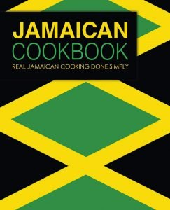 Jamaican Cookbook Real Jamaican Cooking By Booksumo