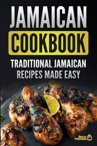 Jamaican Cookbook Traditional Recipes By Grizzly Publishing