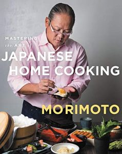 Mastering The Art Of Japanese Home Cooking By Chef Morimoto