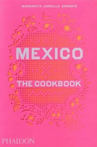 Mexico The Cookbook