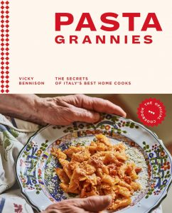 Pasta Grannies The Official Cookbook By Vicky Bennison