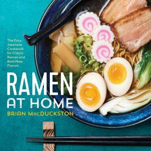 Ramen At Home The Easy Japanese Cookbook