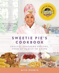 Sweetie Pie's Cookbook Soulful Southern Recipes