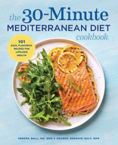 The 30 Minute Mediterranean Diet Cookbook By Serena B. And S. Deanna