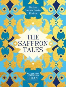 The Saffron Tales Recipes From Persian Kitchens