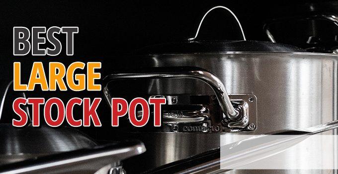 Best Large Stock Pot
