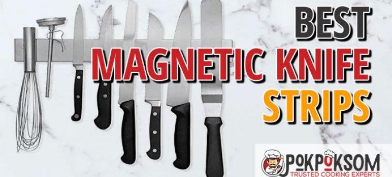 Best Magnetic Knife Strips