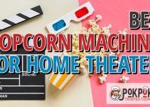 5 Best Popcorn Machines for Home Theaters (Reviews Updated 2021)