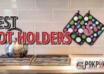 5 Best Pot Holders (Reviews Updated 2021)