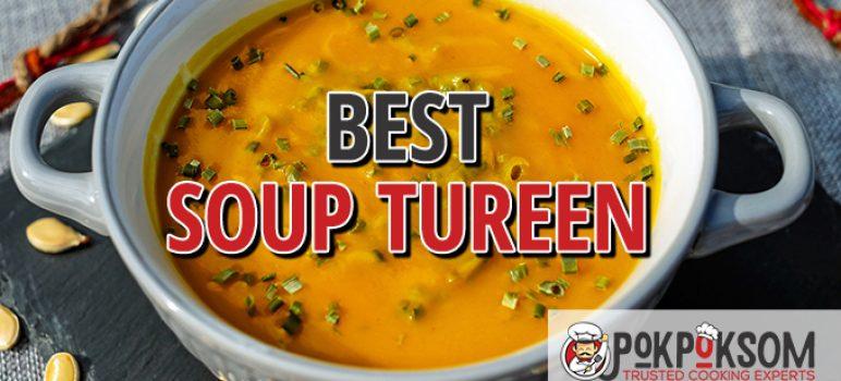 Best Soup Tureen