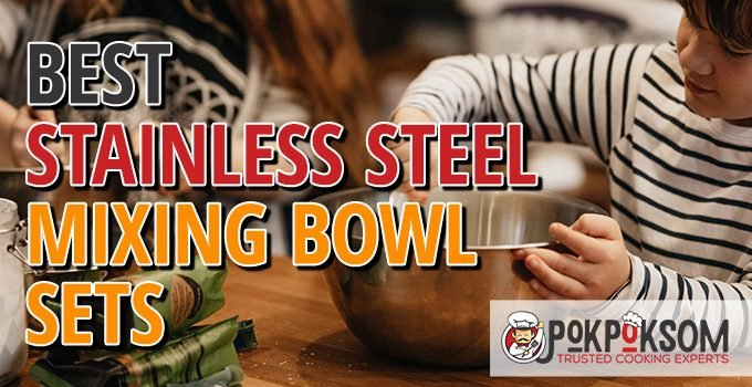 Best Stainless Steel Mixing Bowl Sets