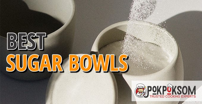 Best Sugar Bowls