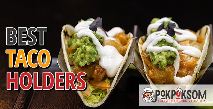 Best Taco Holders