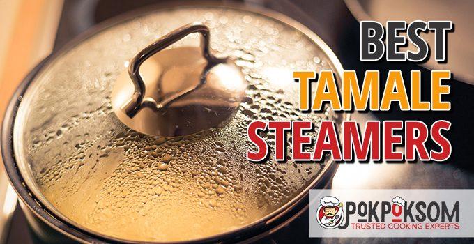Best Tamale Steamers