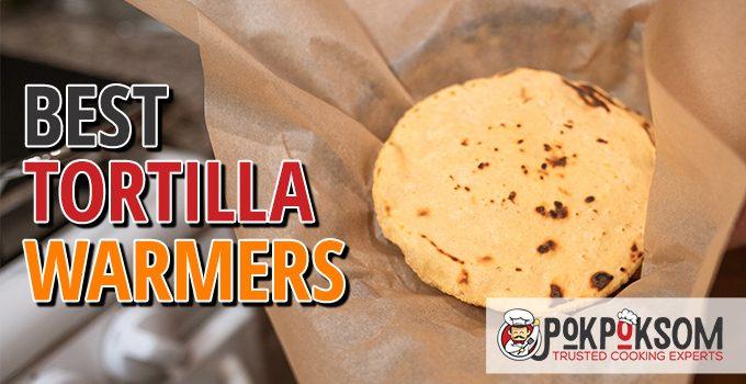Best Tortilla Warmers