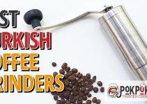 5 Best Turkish Coffee Grinders (Reviews Updated 2021)