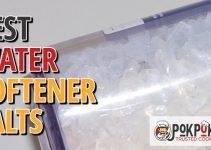 5 Best Water Softener Salts (Reviews Updated 2021)