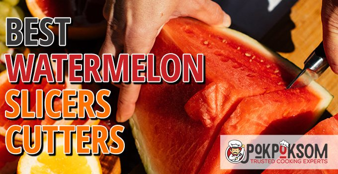 Best Watermelon Slicers Cutters