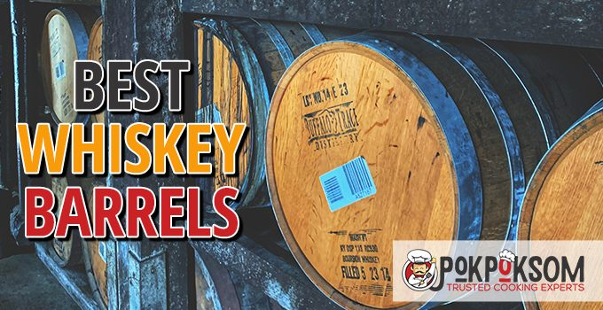 Best Whiskey Barrels