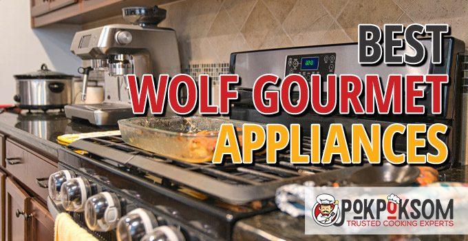 Best Wolf Gourmet Appliances