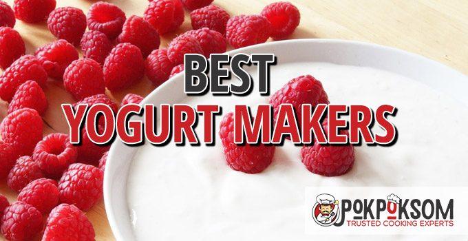 Best Yogurt Makers