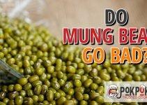 Do Mung Beans Go Bad