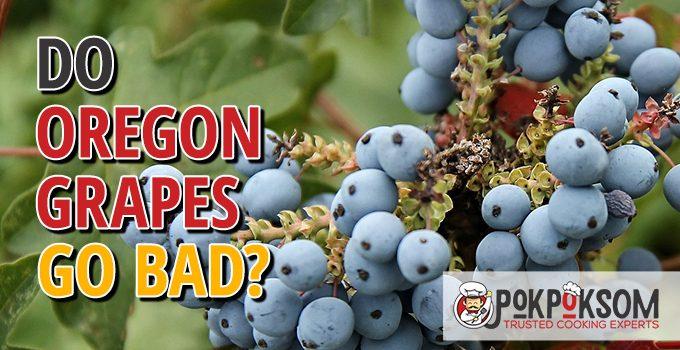 Do Oregon Grapes Go Bad