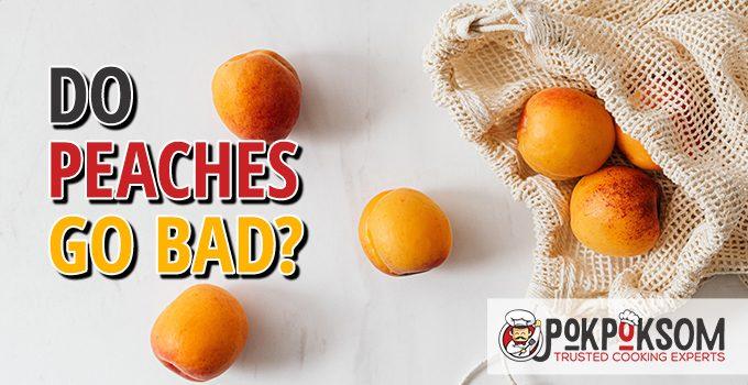 Do Peaches Go Bad