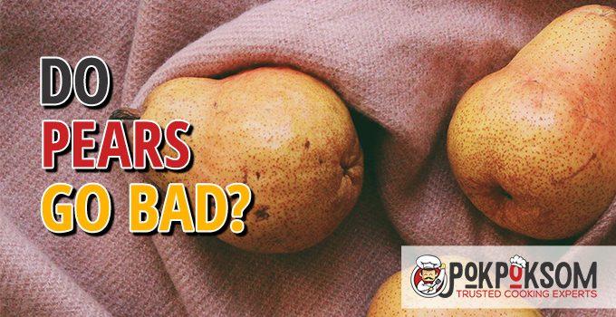 Do Pears Go Bad