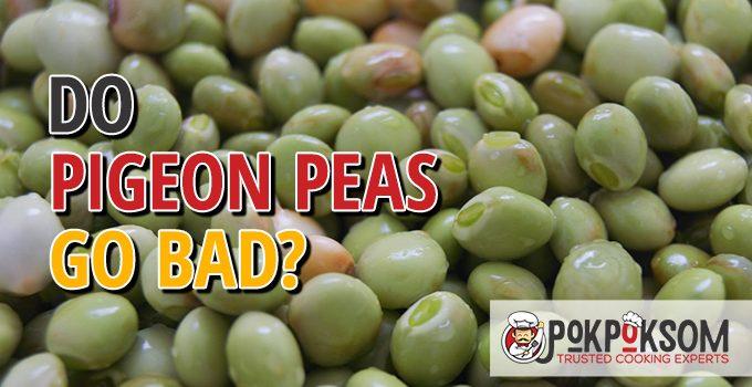 Do Pigeon Peas Go Bad