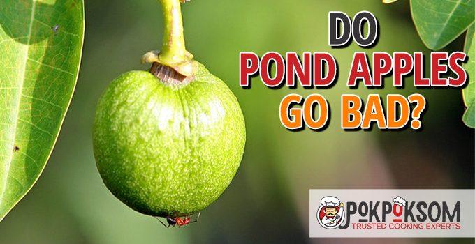 Do Pond Apples Go Bad
