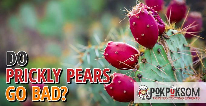 Do Prickly Pears Go Bad