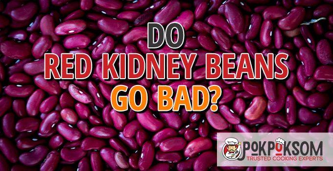 Do Red Kidney Beans Go Bad
