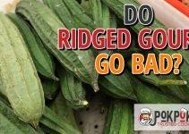 Do Ridge Gourds Go Bad?