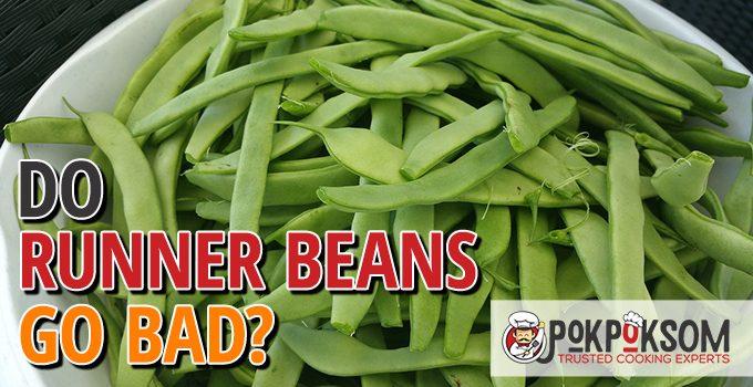Do Runner Beans Go Bad