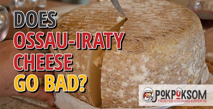 Does Ossau Lraty Cheese Go Bad