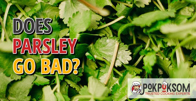 Does Parsley Go Bad