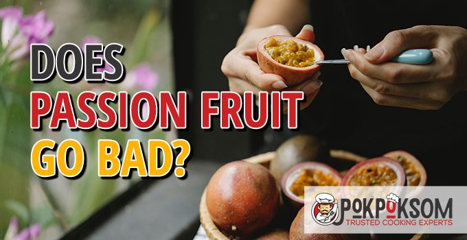 Does Passion Fruit Go Bad