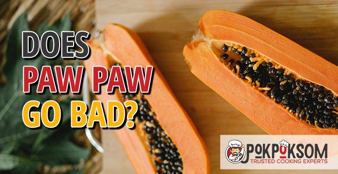 Does Pawpaw Go Bad
