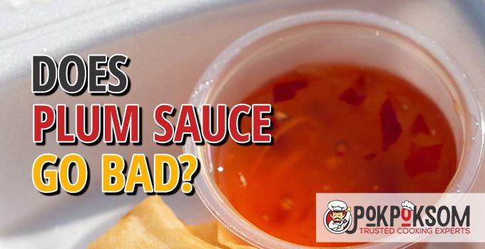 Does Plum Sauce Go Bad