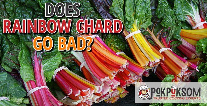 Does Rainbow Chard Go Bad