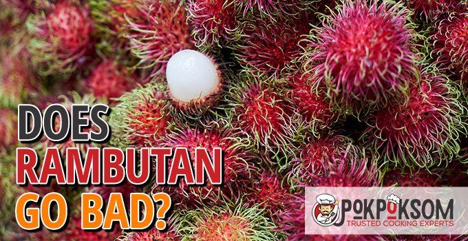 Does Rambutan Go Bad