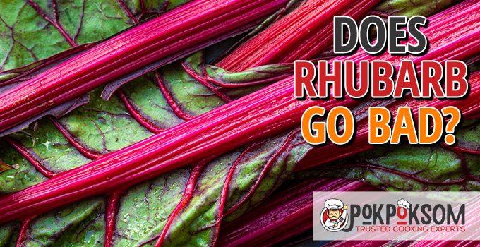 Does Rhubarb Go Bad