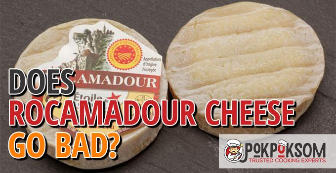 Does Rocamadour Cheese Go Bad