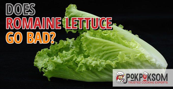 Does Romaine Lettuce Go Bad