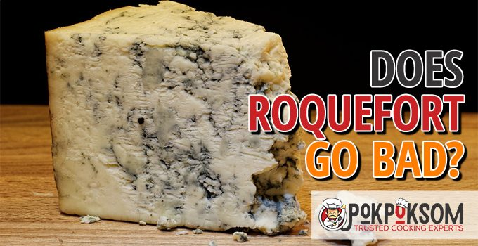 Does Roquefort Go Bad