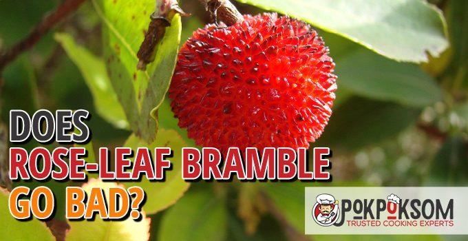 Does Rose Leaf Bramble Go Bad