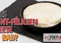 Does Saint Félicien Cheese Go Bad?